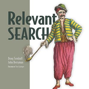 161729277X - Relevant Search: With applications for Solr and Elasticsearch