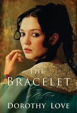 51cQ0Xb9 kL The Bracelet by Dorothy Love $2.99