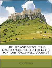 Bettw%C3%A4sche Auf Englisch  The Life And Speeches Of Daniel Oconnell Edited By His