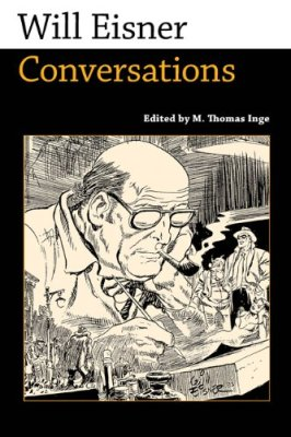 Will Eisner: Conversations (Conversations with Comic Artists) edited by M. Thomas Inge