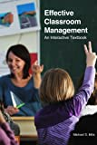 Effective Classroom Management: An Interactive Textbook