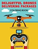 Delightful Drones Delivering Packages Coloring Book