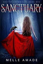 Sanctuary: A dark urban fantasy (Shifter Chronicles Book 1)