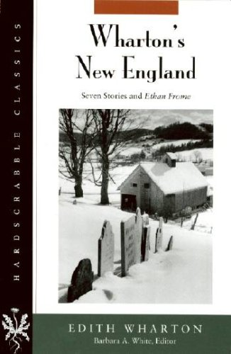 Wharton's New England: Seven Stories and Ethan Frome (Hardscrabble Classics)