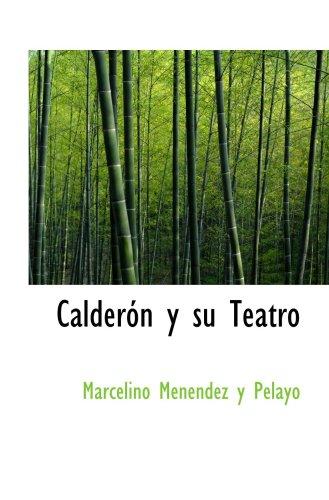 Calderón y su Teatro (Spanish Edition)
