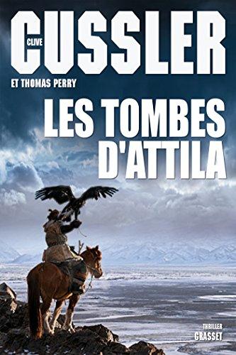 Les tombes d'Attila - Clive Cussler 2016