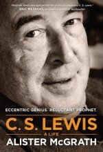 C. S. Lewis - A Life: Eccentric Genius, Reluctant Prophet [Kindle Edition] Alister McGrath (Author)