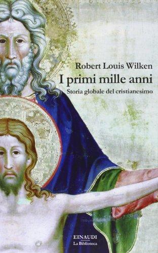 I primi mille anni. Storia globale del cristianesimo