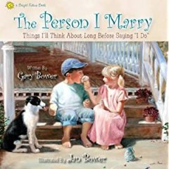 "The Person I Marry: Things I'll Think About Long Before Saying ""I Do"" (Bright Future Books)"