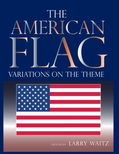 The American Flag: Variations on the Theme