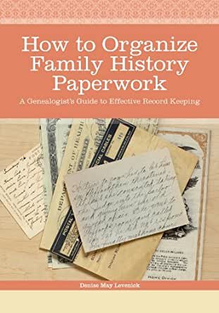 Amazon.com: How to Organize Family History Paperwork: A Genealogist's Guide to Effective Record ...