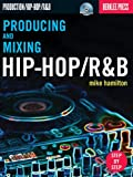Producing and Mixing Hip-Hop/R&B [With DVD] (Book & DVD)