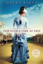 51n1bImpEeL For Such a Time as This by Ginny Aiken $1.99