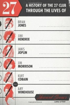 27: A History of the 27 Club through the Lives of Brian Jones, Jimi Hendrix, Janis Joplin, Jim Morrison, Kurt Cobain, and Amy Winehouse by Howard Sounes, Mr. Media Interview