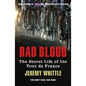 Bad Blood: The Secret Life of the Tour de France