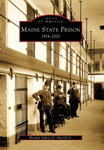 Maine State Prison 1824-2002 (Images of America)