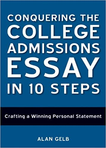 Admissions college essay help 10 steps, How to Write an Admissions