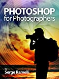Photoshop for Photographers: Complete Photoshop training for Photographers