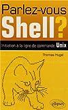 Image of Parlez-Vous Shell? Initiation à la Ligne de Commande Unix