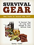 Survival Gear: 15 Survival Tips for Long Term Storage of Your Survival Food. Best Foods for Survival After SHTF (Survival Gear, shtf, survival tips,)