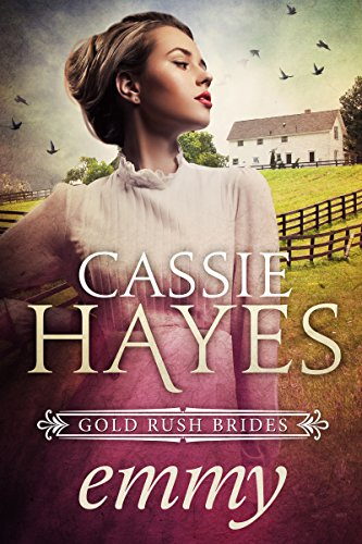 Emmy: A Sweet Mail Order Bride Romance (Gold Rush Brides Book 2)
