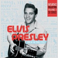 VA-Elvis Presley Influence Vol 1 How Do You Think I Feel-2CD-FLAC-2014-WRE