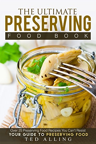 The Ultimate Preserving Food Book - Your Guide to