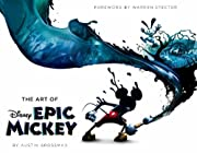 Art of Disney Epic Mickey, The (Foreword by Warren Spector)