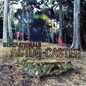 Generationals - Actor-Castor