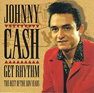 Johnny Cash - Best Of The Sun Years`Get Rythm` - Amazon.com Music