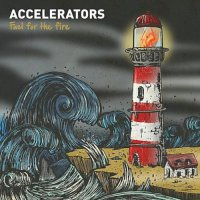 Accelerators-Fuel For The Fire-2012-FNT