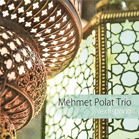 Mehmet Polat Trio-Next Spring-(5425015551180)-CD-FLAC-2014-k4 Download