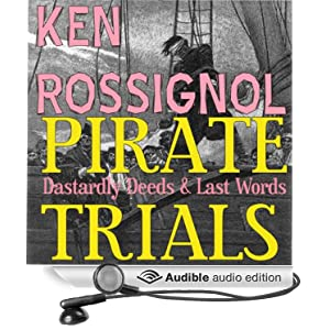 Pirate Trials: Dastardly Deeds & Last Words