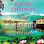 The Kashmir Shawl Audiobook | Rosie Thomas | Audible.com