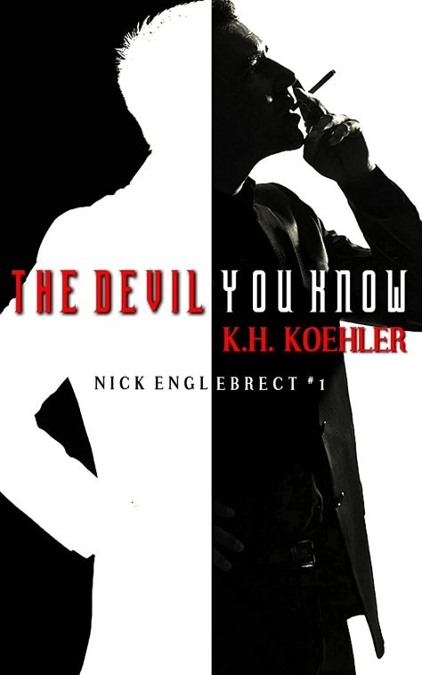 The Devil You Know, by K. H. Koehler