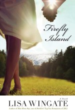Firefly Island (The Shores of Moses Lake Book #3) [Kindle Edition] Lisa Wingate (Author)