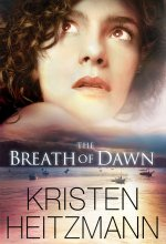 The Breath of Dawn (A Rush of Wings) [Kindle Edition] Kristen Heitzmann (Author)
