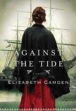 Against the Tide [Kindle Edition] Elizabeth Camden (Author)