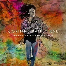 "Corinee Bailey Rae ""The Heart Speaks In Whispers"""