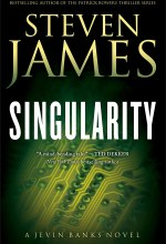 Singularity (The Jevin Banks Experience Book #2): A Jevin Banks Novel [Kindle Edition] Steven James (Author)