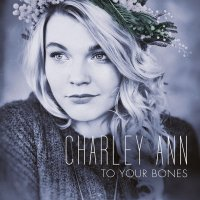 Charley Ann-To Your Bones-CD-FLAC-2015-VOLDiES