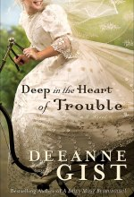 Deep in the Heart of Trouble [Kindle Edition] Deeanne Gist (Author)