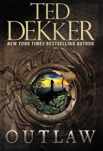 Outlaw [Kindle Edition] Ted Dekker (Author)