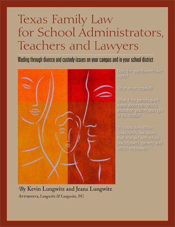 Texas Family Law for School Administrators – Teachers and Lawyers – 2nd Edition