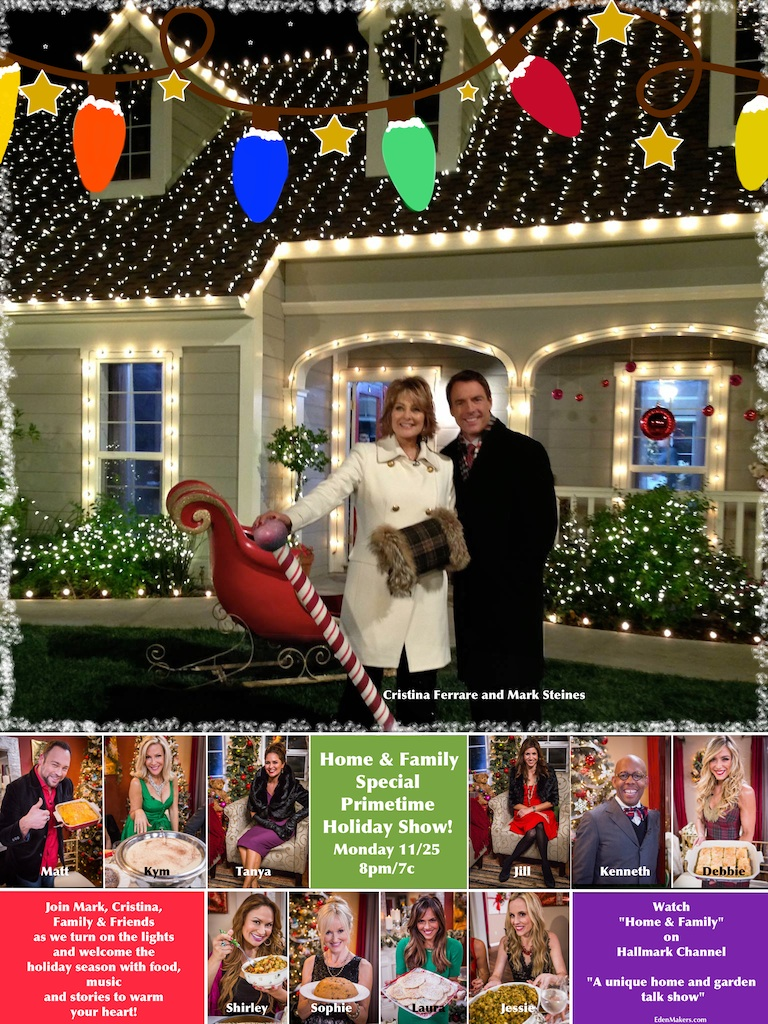 Home and family show Holiday Special on Hallmark channel with hosts Cristina Ferrare and Mark Steines. Featuring family members Shirley Bovshow, Matt Rogers, Kym Douglas, Tanya Memme, Sophie Uliano, Jessie Jane, Jill Simonian, Kenneth Wingard, Laura Nativo.