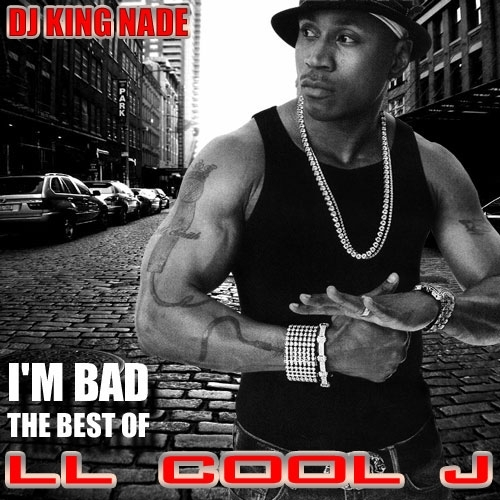 Bad Inspiration Ll Cool J - I'm Bad The Best Of Ll Cool J Hosted By Dj