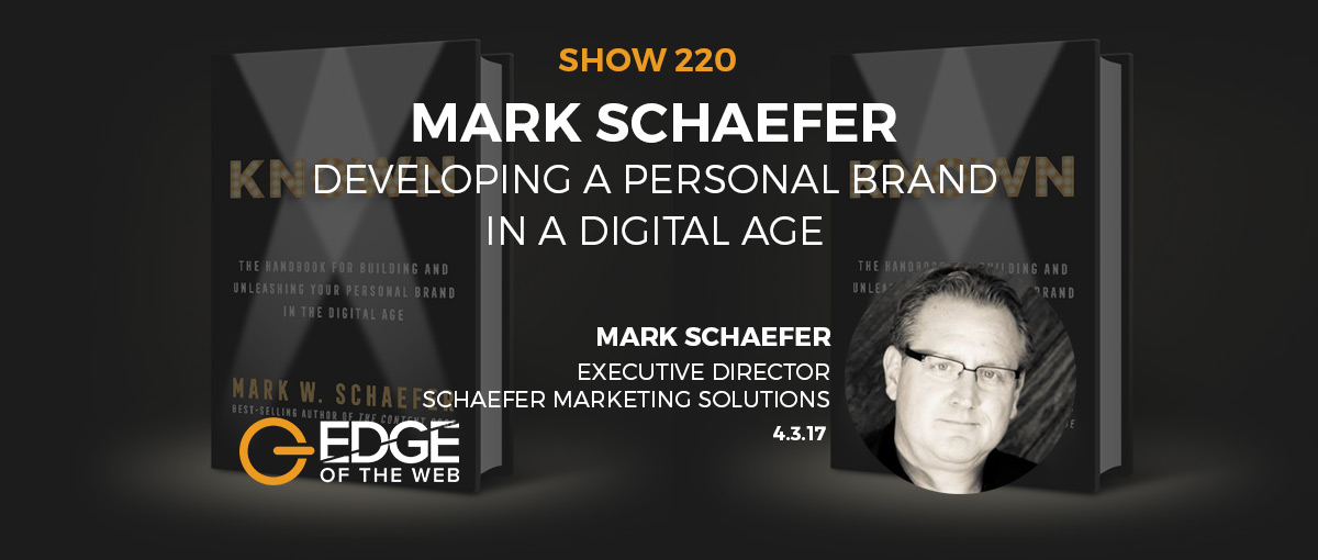 How to Develop a Personal Brand in a Digital Age w/Mark Schaefer
