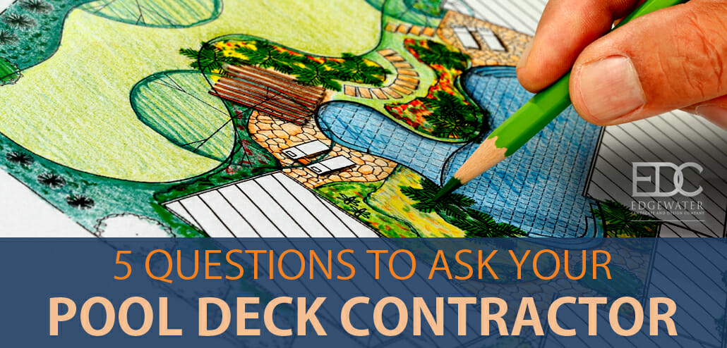 5 Questions To Ask Your Pool Deck Contractor