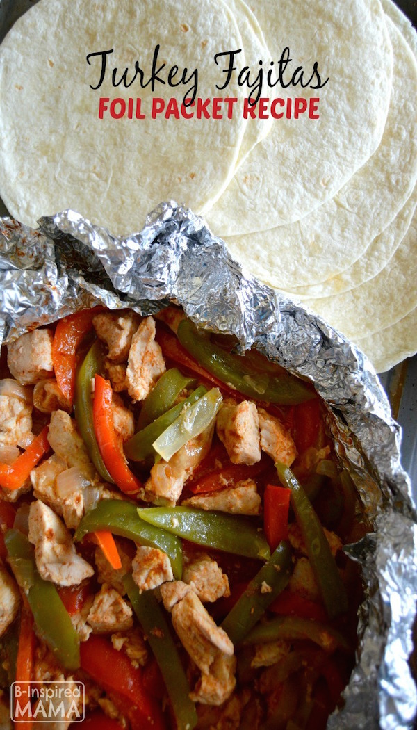 Super-Simple-Turkey-Fajitas-Foil-Packet-Recipe-Perfect-for-Summer-Grilling-and-Camping-B-Inspired-Mama