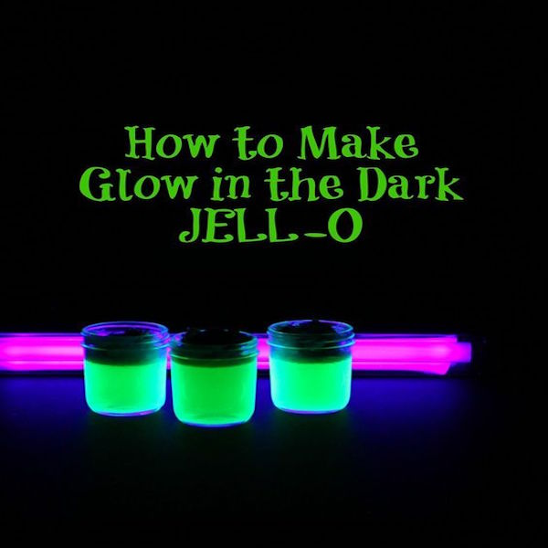 Glow in the Dark Jell-O – Edible Crafts